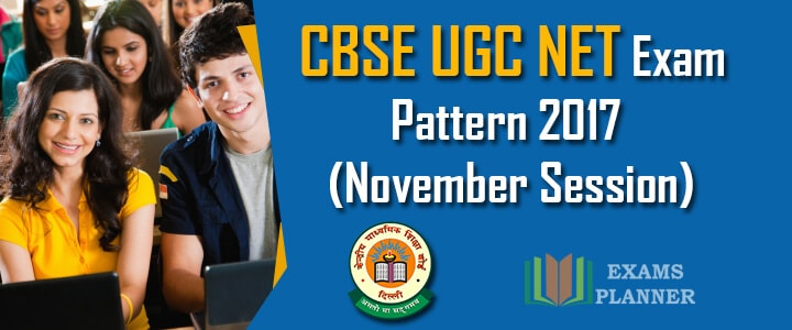 CBSE UGC NET Exam Pattern for 2017 November Session