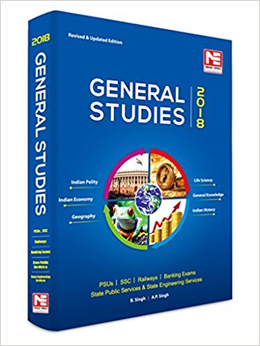 General Studies 2018 - for UPSC, SSC, Railways, PSUs & Bank PO