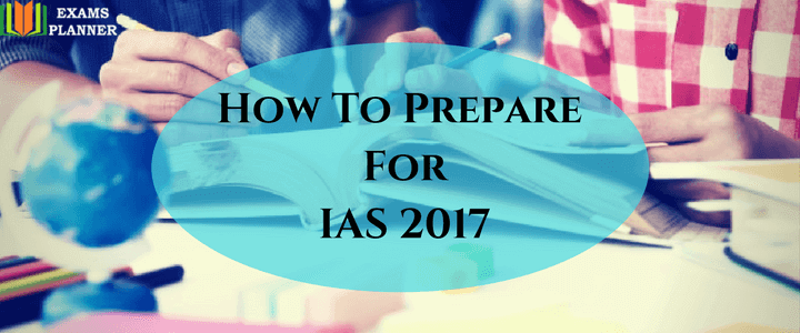 How To Prepare For IAS 2017