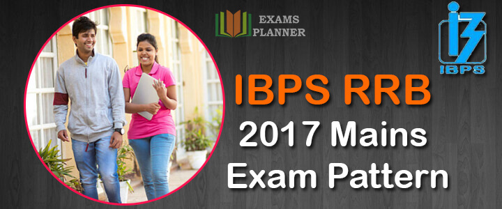 IBPS RRB 2017 Mains Exam Pattern