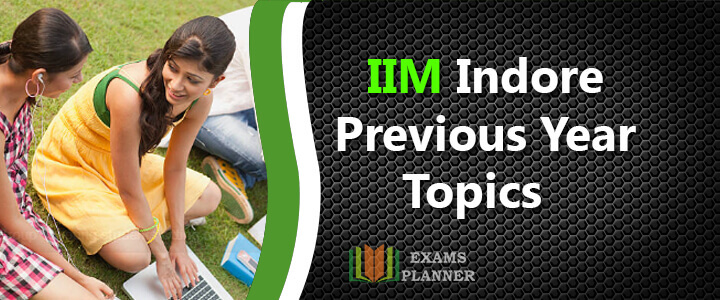 IIM Indore Previous Year Topics