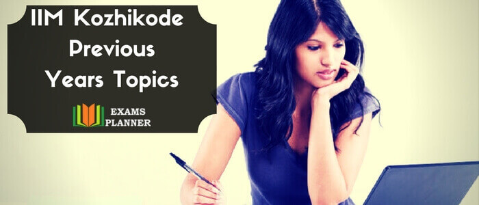 IIM Kozhikode Previous Years Topics