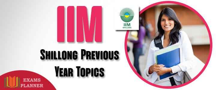 IIM Shillong Previous Year Topics
