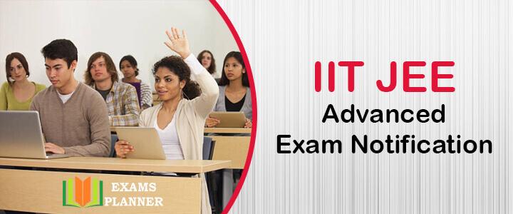 IIT JEE Advanced Exam Notification