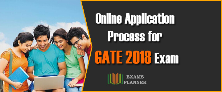 Online Application Process for GATE Exam 2018