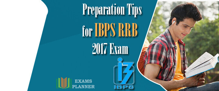 Preparation Tips for IBPS RRB Exam 2017