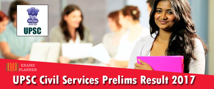Civil Services Preliminary Exam Result 2017