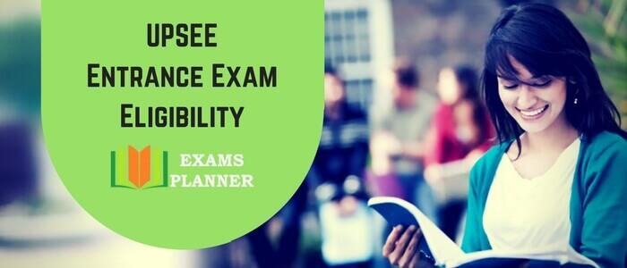 UPSEE Entrance Exam Eligibility