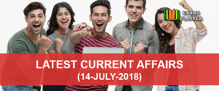 Latest Current Affairs July 2018