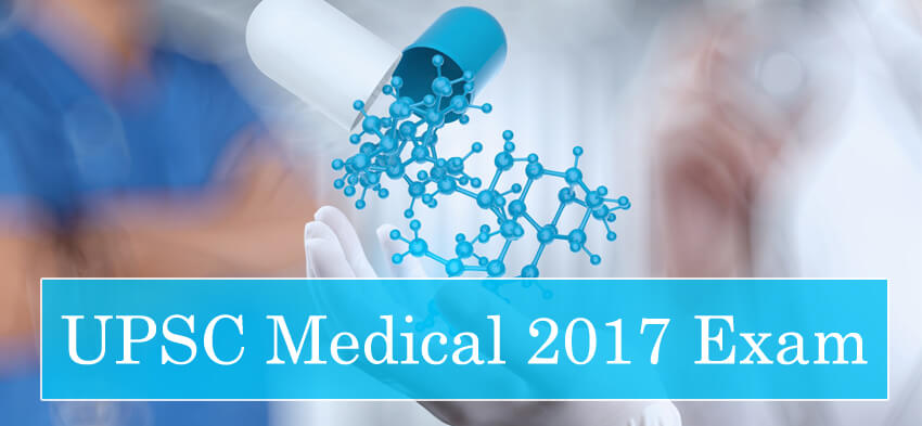 UPSC Medical Exam 2017 Important Dates and Notification